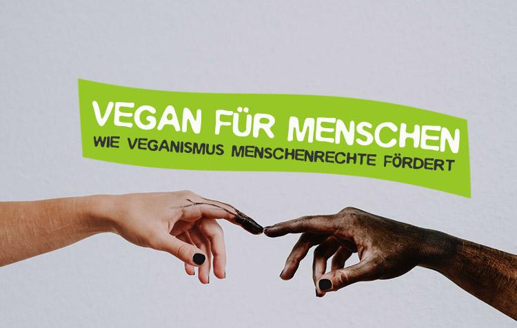 Warum Veganismus Menschenrechte fördert