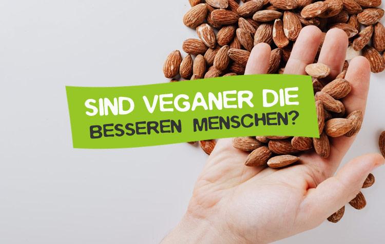 Halten sich Veganer für etwas besseres?