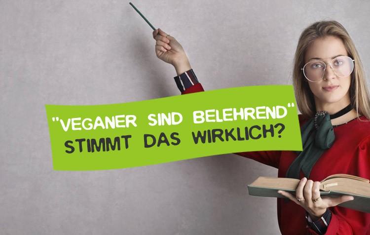 Sind Veganer voreingenommen und belehrend?