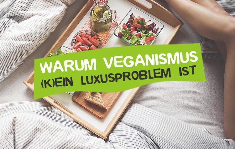 Veganismus ein Luxusproblem?