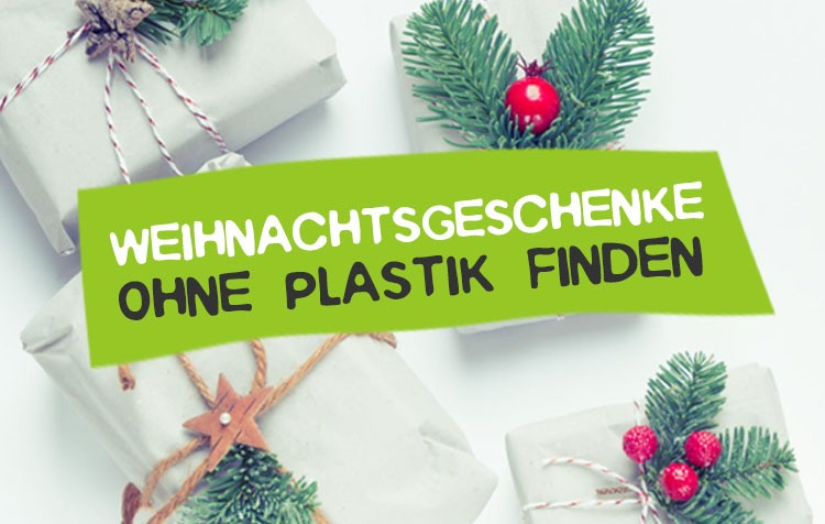 Weihnachtsgeschenke ohne Plastik finden