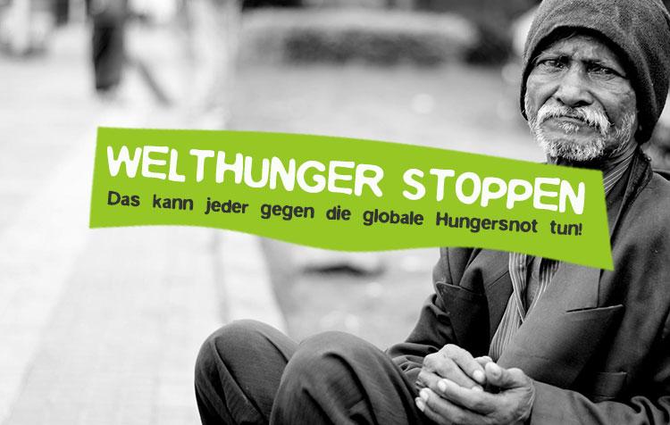 Welthunger stoppen - Was jeder gegen Hunger tun kann