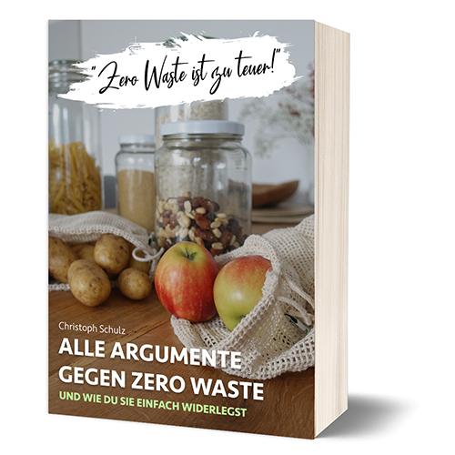 Argumente gegen Zero Waste Christoph Schulz E-Book