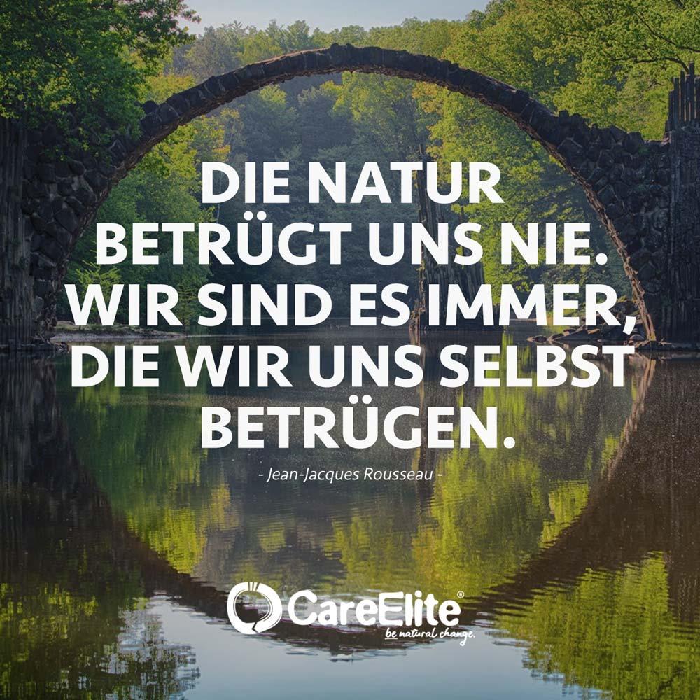 Natur betrügt uns nie Zitat